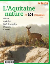 HORS SERIE L'AQUITAINE NATURE EN 101 MERVEILLES