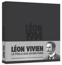 LEON 1914 - LEON VIVIEN, LE POILU AUX 60000 FANS