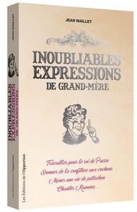 INOUBLIABLES EXPRESSIONS DE GRAND-MERE