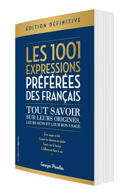 Les 1001 expressions preferees des francais - edition definitive