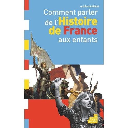 COMMENT PARLER DE L HISTOIRE DE FRANCE AUX ENFANTS