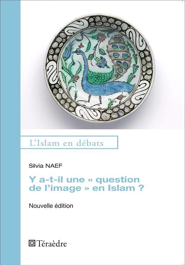 """Y A-T-IL UNE """"QUESTION DE L'IMAGE"""" EN ISLAM ? - NOUVELLE EDITION"""