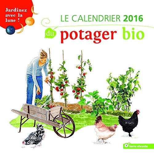 LE CALENDRIER 2016 DU POTAGER BIO