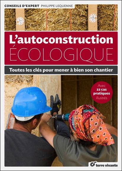L'AUTOCONSTRUCTION ECOLOGIQUE