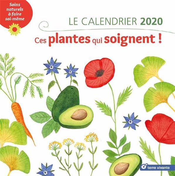 LE CALENDRIER 2020 CES PLANTES QUI SOIGNENT !