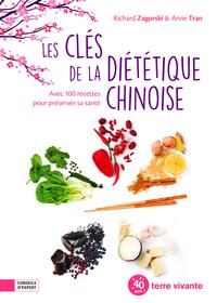 LES CLEFS DE LA DIETETIQUE CHINOISE - AVEC 100 RECETTES POUR PRESERVER SA SANTE