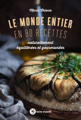 LE MONDE ENTIER EN 80 RECETTES