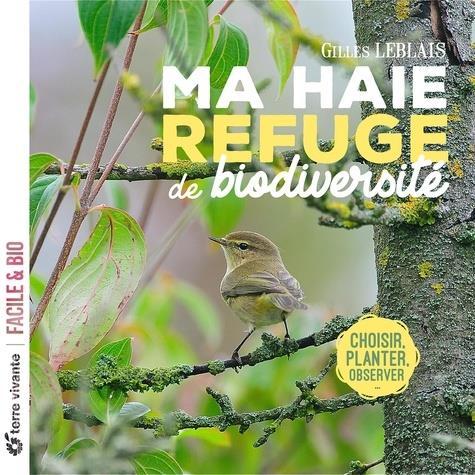 MA HAIE, REFUGE DE BIODIVERSITE - CHOISIR, PLANTER, OBSERVER