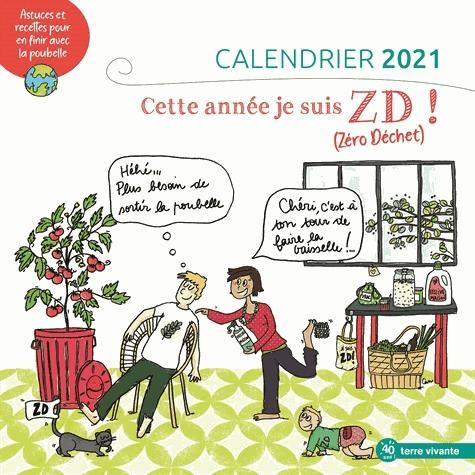 CALENDRIER 2021 - CETTE ANNEE, JE SUIS ZD (ZERO DECHET)