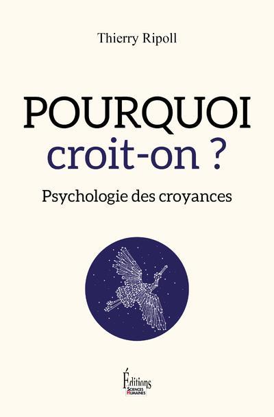 POURQUOI CROIT-ON ? PSYCHOLOGIE DES CROYANCES