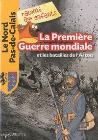 LA PREMIERE GUERRE MONDIALE ET LES BATAILLES DE L'ARTOIS