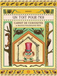 UN TOIT POUR MOI. CARNET DE CURIOSITES