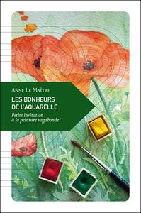 LES BONHEURS DE L'AQUARELLE