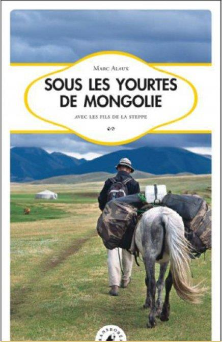 SOUS LES YOURTES DE MONGOLIE