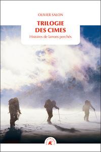 TRILOGIE DES CIMES - HISTOIRE DE LARRONS PERCHES