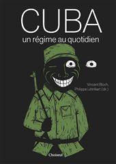 CUBA,UN REGIME AU QUOTIDIEN