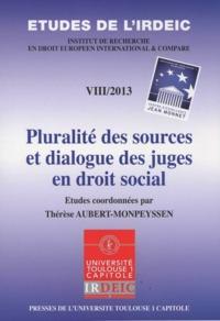 PLURALITE DES SOURCES ET DIALOGUE DES JUGES EN DROIT SOCIAL