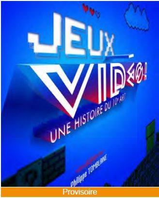 JEUX VIDEO ! UNE HISTOIRE DU 10E ART