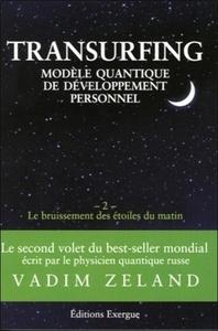 TRANSURFING 2 - LE BRUISSEMENT DES ETOILES DU MATIN