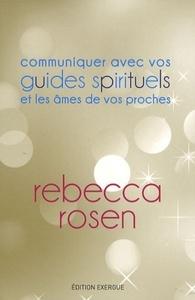 COMMUNIQUER AVEC VOS GUIDES SPIRITUELS ET LES AMES DE VOS PROCHES