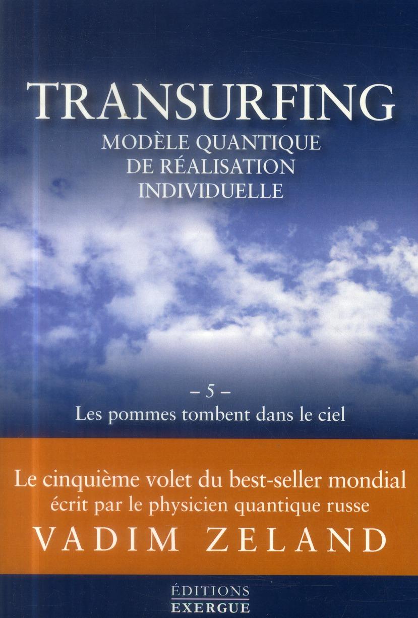 TRANSURFING - TOME 5 LES POMMES TOMBENT DANS LE CIEL - VOL05