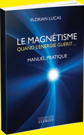 LE MAGNETISME, QUAND L'ENERGIE GUERIT