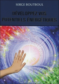 DEVELOPPEZ VOS POTENTIELS ENERGETIQUES