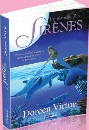 LE MONDE DES SIRENES - DECOUVREZ LES ETRES MAGIQUES QUI PEUPLENT LES MERS ET LES OCEANS