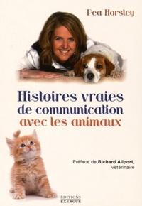 HISTOIRES VRAIES DE COMMUNICATION AVEC LES ANIMAUX