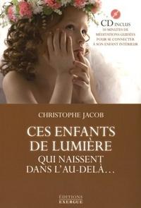 CES ENFANTS DE LUMIERE QUI NAISSENT DANS L'AU-DELA (AVEC CD)