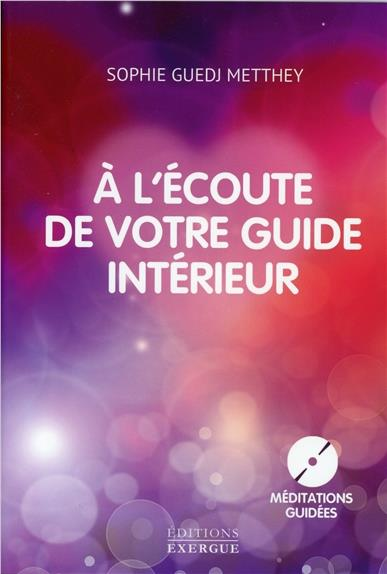 A L'ECOUTE DE VOTRE GUIDE INTERIEUR (AVEC CD)