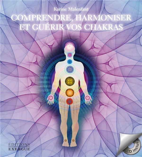 COMPRENDRE, HARMONISER ET GUERIR VOS CHAKRAS (AVEC CD)