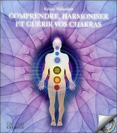 COMPRENDRE HARMONISER ET GUERIR VOS CHAKRAS AVEC CD