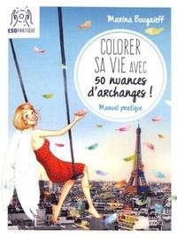 COLORER SA VIE AVEC 50 NUANCES D'ARCHANGES !