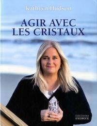 AGIR AVEC LES CRISTAUX