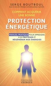 COMMENT ACQUERIR UNE BONNE PROTECTION ENERGETIQUE