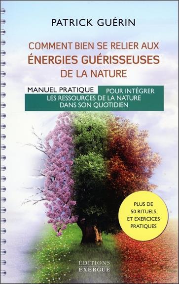 COMMENT BIEN SE RELIER AUX ENERGIES GUERISSEUSES DE LA NATURE