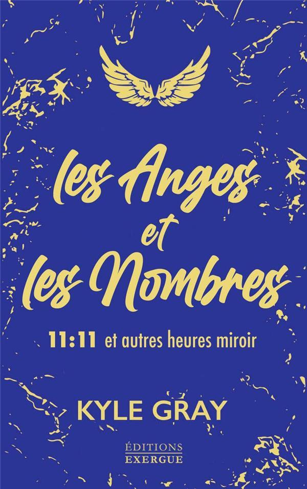 LES ANGES ET LES NOMBRES - 11:11 ET AUTRES HEURES MIROIR