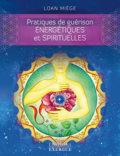 PRATIQUES DE GUERISON ENERGETIQUES ET SPIRITUELLES