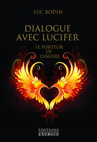 DIALOGUE AVEC LUCIFER - LE PORTEUR DE LUMIERE