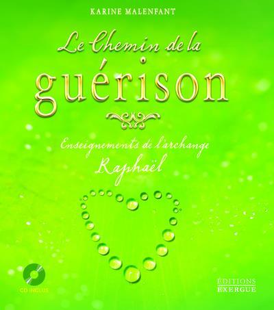 LE CHEMIN DE LA GUERISON - ENSEIGNEMENTS DE L'ARCHANGE RAPHAEL + CD INCLUS