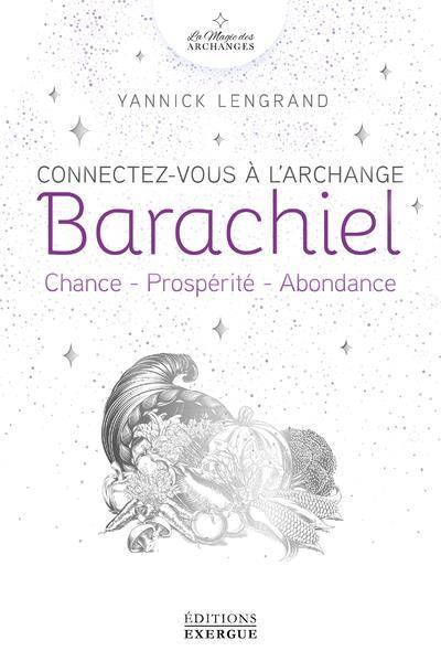 CONNECTEZ-VOUS A L'ARCHANGE BARACHIEL - CHANCE - PROSPERITE - ABONDANCE
