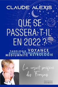 QUE SE PASSERA-T-IL EN 2022 ?