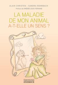 LA MALADIE DE MON ANIMAL A-T-ELLE UN SENS?