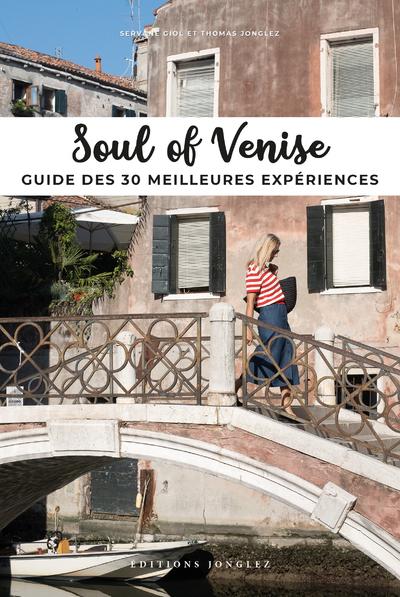 SOUL OF VENISE - GUIDE DES 30 MEILLEURES EXPERIENCES