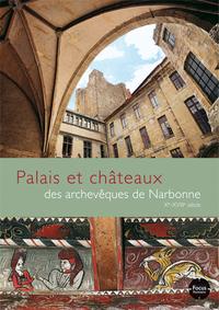 PALAIS ET CHATEAUX DES ARCHEVEQUES DE NARBONNE X-XVIIIE