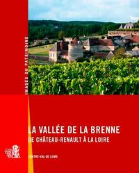 LA VALLEE DE LA BRENNE DE CHATEAU-RENAULT A LA LOI