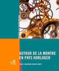 AUTOUR DE LA MONTRE EN PAYS HORLOGER