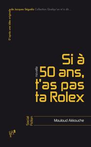 SI A 50 ANS T'AS PAS TA ROLEX