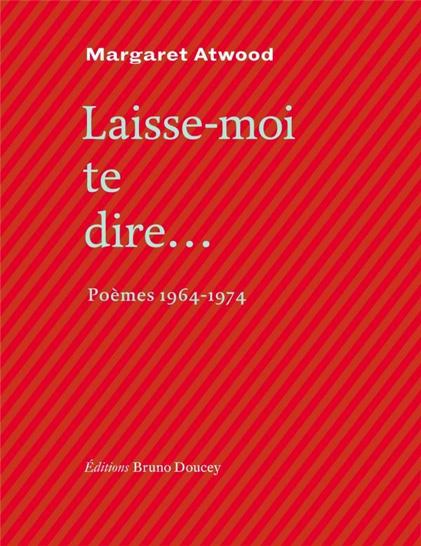 Laisse-moi te dire...- poemes 1964-1974